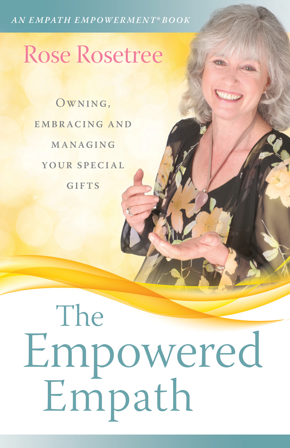 Cover of The Empowered Empath by Rose Rosetree