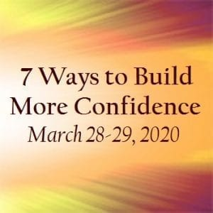 7 Ways to Build More Confidence Workshop