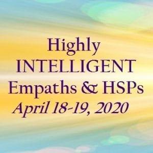 Highly INTELLIGENT Empaths & HSPs Workshop
